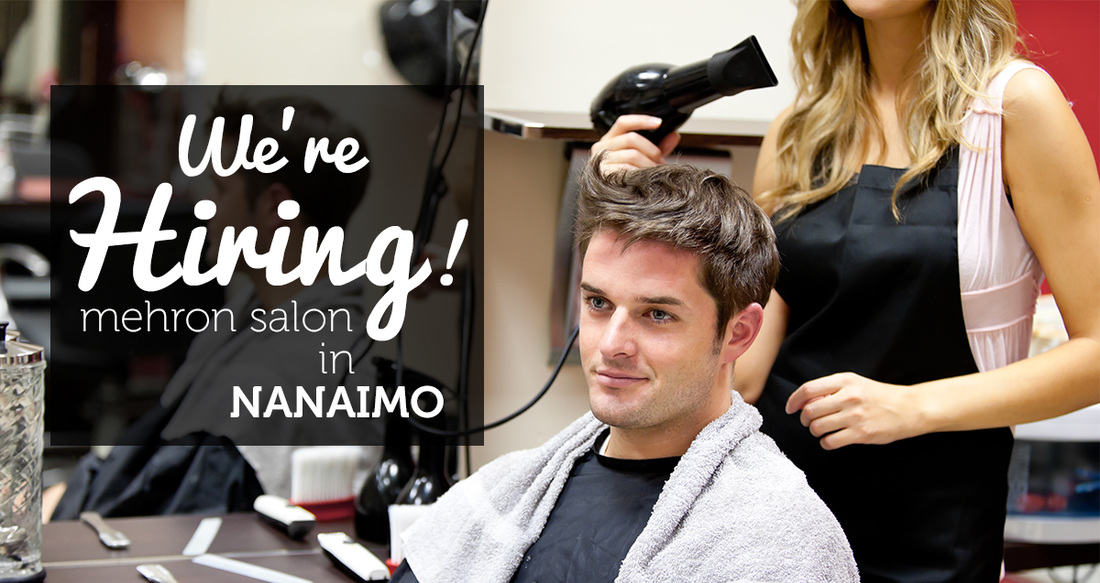 We're Hiring at Mehron Salon in Nanaimo - Blowdrying